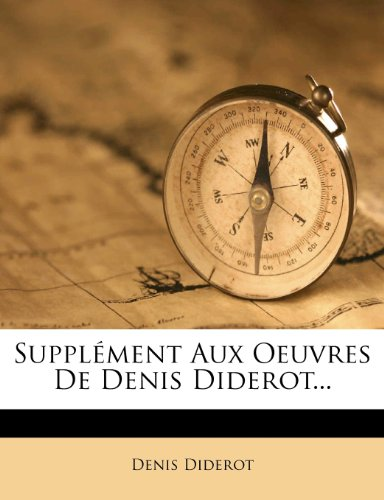 Supplément Aux Oeuvres De Denis Diderot... (French Edition) (9781278879635) by Diderot, Denis