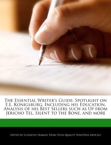 9781278903101: The Essential Writer's Guide: Spotlight on E.L. Konigsburg, Including His Education, Analysis of His Best Sellers Such as Up from Jericho Tel, Silen