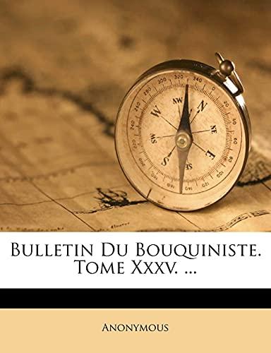 9781278921938: Bulletin Du Bouquiniste. Tome Xxxv. ...