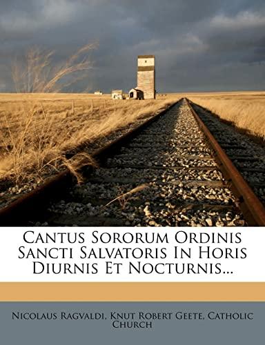 9781278988030: Cantus Sororum Ordinis Sancti Salvatoris In Horis Diurnis Et Nocturnis...