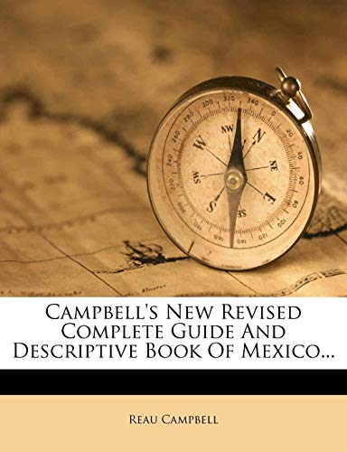 9781278989280: Campbell's New Revised Complete Guide And Descriptive Book Of Mexico...