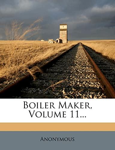 9781278999968: Boiler Maker, Volume 11...
