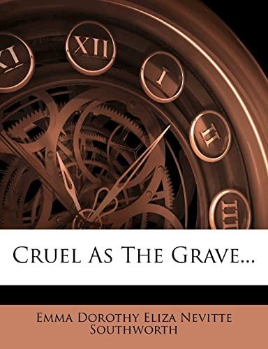9781279063712: Cruel As The Grave...