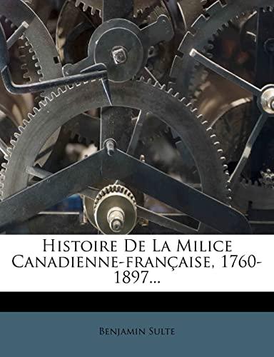 9781279126806: Histoire De La Milice Canadienne-française, 1760-1897... (French Edition)