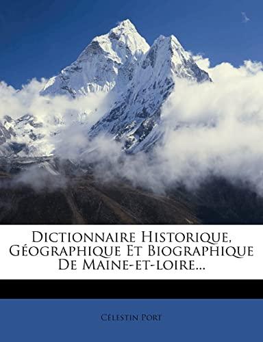 9781279197820: Dictionnaire Historique, Geographique Et Biographique de Maine-Et-Loire...