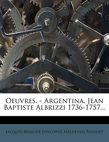 9781279226797: Oeuvres. - Argentina, Jean Baptiste Albrizzi 1736-1757... (French Edition)