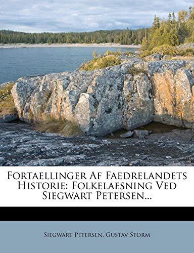 9781279228852: Fortaellinger Af Faedrelandets Historie: Folkelaesning Ved Siegwart Petersen... (Danish Edition)