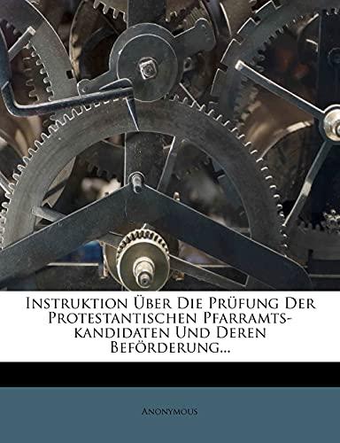9781279280980: Instruktion Über Die Prüfung Der Protestantischen Pfarramts-kandidaten Und Deren Beförderung...