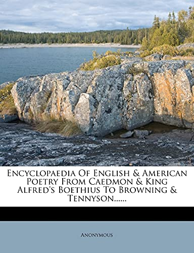 9781279293638: Encyclopaedia Of English & American Poetry From Caedmon & King Alfred's Boethius To Browning & Tennyson......
