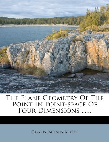 9781279298244: The Plane Geometry Of The Point In Point-space Of Four Dimensions ......