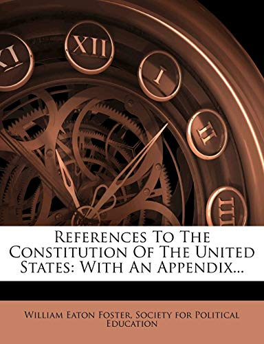 9781279339541: References To The Constitution Of The United States: With An Appendix...