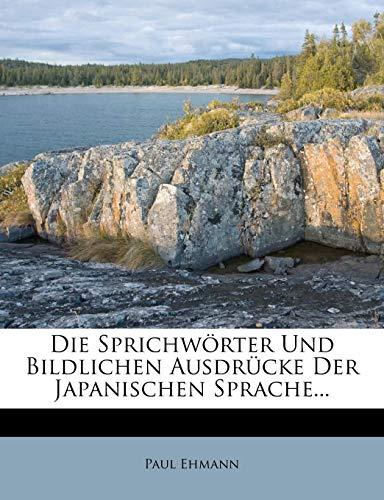 9781279344644: Die Sprichwörter und bildlichen Ausdrücke der japanischen Sprache. (German Edition)
