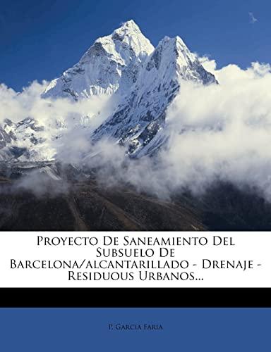 9781279362785: Proyecto De Saneamiento Del Subsuelo De Barcelona/alcantarillado - Drenaje - Residuous Urbanos...