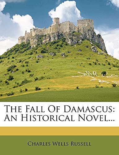 9781279368176: The Fall Of Damascus: An Historical Novel...