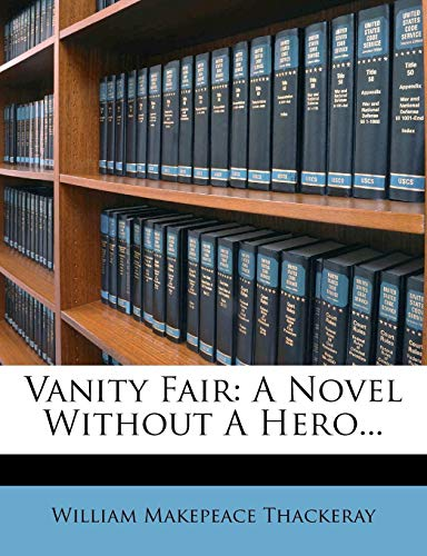9781279382080: Vanity Fair: A Novel Without A Hero...