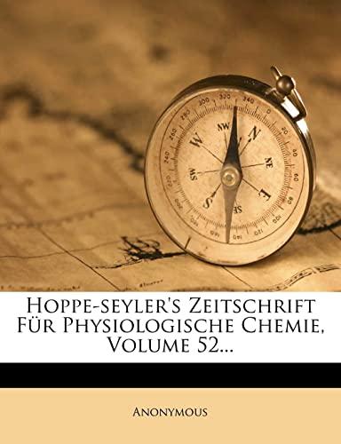 9781279391129: Hoppe-Seyler's Zeitschrift Fur Physiologische Chemie, Volume 52... (German Edition)