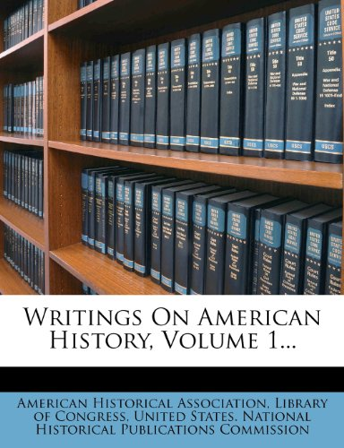 9781279406687: Writings On American History, Volume 1...