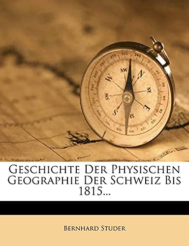 9781279409916: Geschichte Der Physischen Geographie Der Schweiz Bis 1815...
