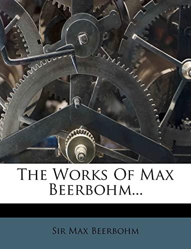 9781279469330: The Works Of Max Beerbohm...
