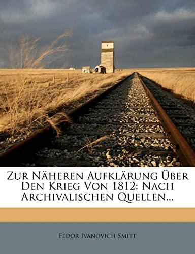 9781279528006: Zur N Heren Aufkl Rung Ber Den Krieg Von 1812: Nach Archivalischen Quellen... (German Edition)