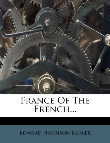 9781279540923: France Of The French...
