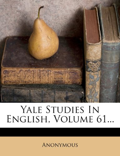 9781279566275: Yale Studies In English, Volume 61...