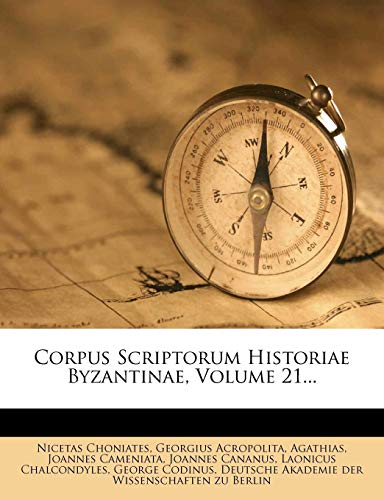 9781279568217: Corpus Scriptorum Historiae Byzantinae, Volume 21... (Latin Edition)