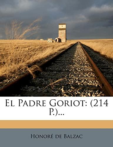 9781279606094: El Padre Goriot: (214 P.)... (Spanish Edition)