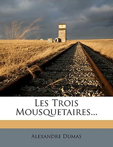 9781279637265: Les Trois Mousquetaires... (French Edition)
