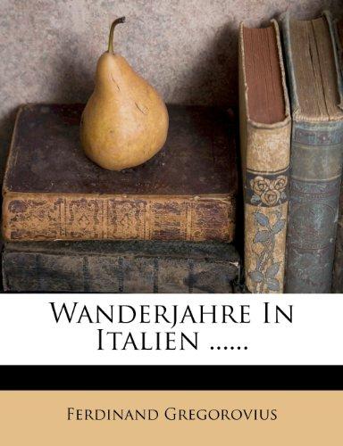9781279642283: Wanderjahre in Italien ......