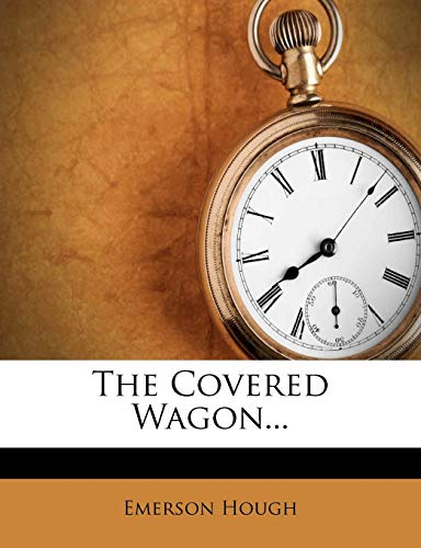 9781279660508: The Covered Wagon...