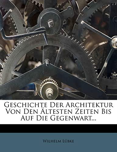 9781279680308: Geschichte Der Architektur Von Den Ltesten Zeiten Bis Auf Die Gegenwart... (German Edition)