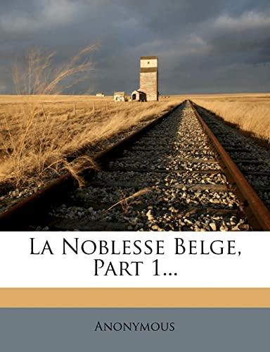 9781279712597: La Noblesse Belge, Part 1... (French Edition)