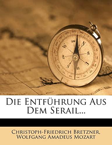9781279712900: Die Entführung Aus Dem Serail...