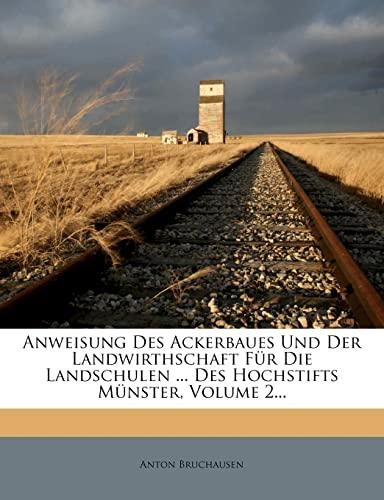 9781279760970: Anweisung Des Ackerbaues Und Der Landwirthschaft Für Die Landschulen ... Des Hochstifts Münster, Volume 2...