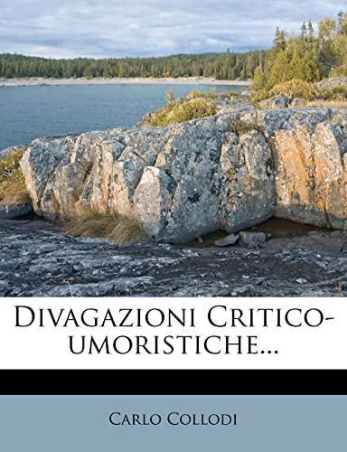 Divagazioni Critico-umoristiche... (Italian Edition) (1279786760) by Carlo Collodi