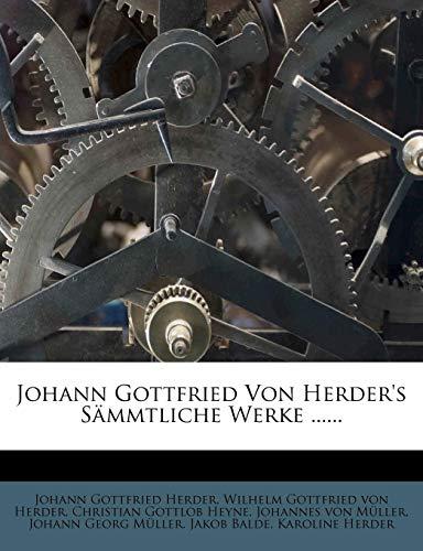 9781279804605: Johann Gottfried Von Herder's Sämmtliche Werke ...... (German Edition)
