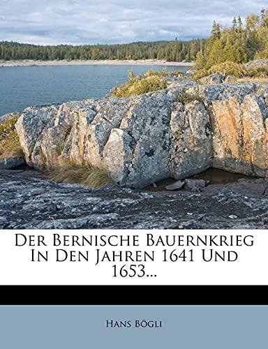 9781279836507: Der Bernische Bauernkrieg In Den Jahren 1641 Und 1653... (German Edition)
