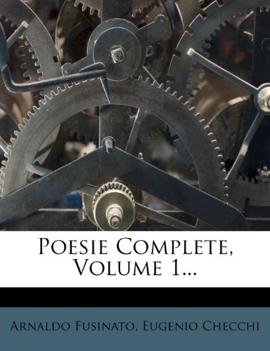 9781279847695: Poesie Complete, Volume 1... (Italian Edition)