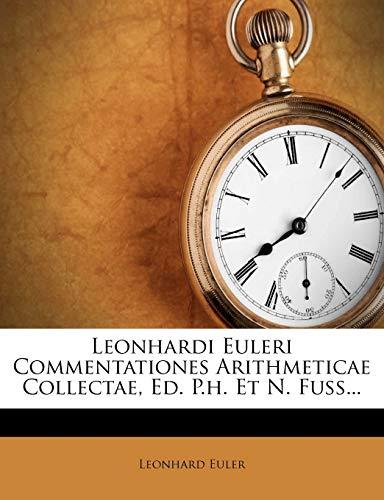 9781279948606: Leonhardi Euleri Commentationes Arithmeticae Collectae, Ed. P.h. Et N. Fuss...