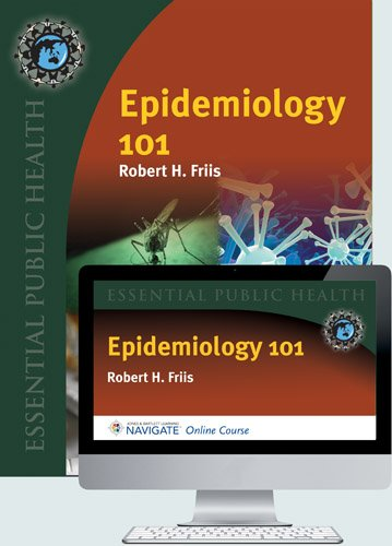 9781284021059: Navigate Epidemiology 101: Online Course + Softcover Textbook (Essential Public Health)