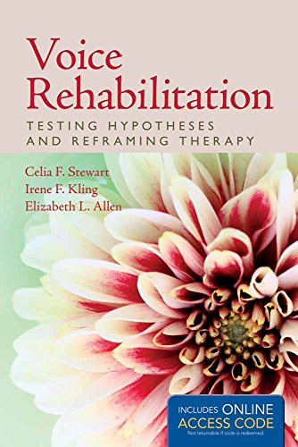 Voice Rehabilitation: Testing Hypotheses And Reframing Therapy (Book): Stewart, Celia F; Kling, ...