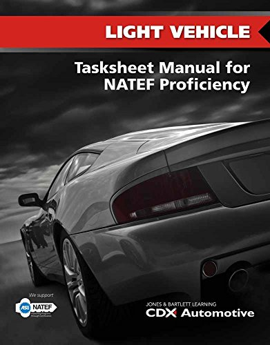 9781284026795: Light Vehicle Tasksheet Manual for NATEF Proficiency, 2013 NATEF Edition