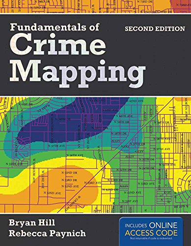 Fundamentals Of Crime Mapping: Hill, Bryan; Paynich,