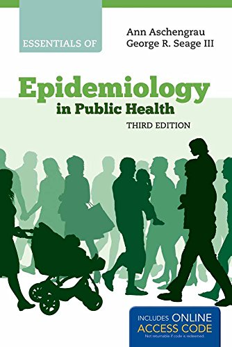 Essentials Of Epidemiology In Public Health (Paperback): Ann Aschengrau, George