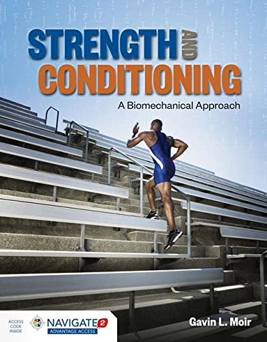 Strength And Conditioning: A Biomechanical Approach: Gavin L. Moir