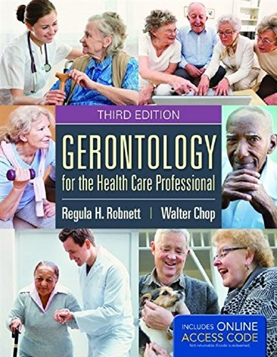 Gerontology For The Health Care Professional: Regula H. Robnett,