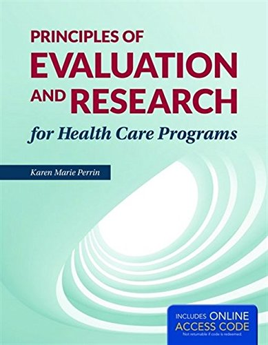 9781284038965: Principles Of Evaluation And Research For Health Care Programs