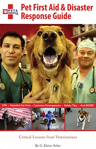 Pet First Aid and Disaster Response Guide: Acker, G. Elaine