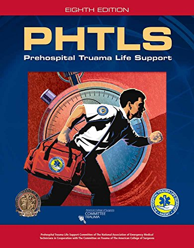 PHTLS: Prehospital Trauma Life Support, 8th Edition: National Association of